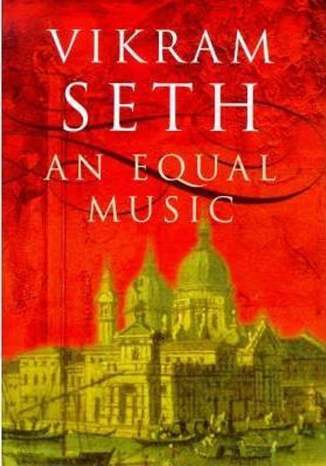 Seth, Vikram / An Equal Music (Hardback)