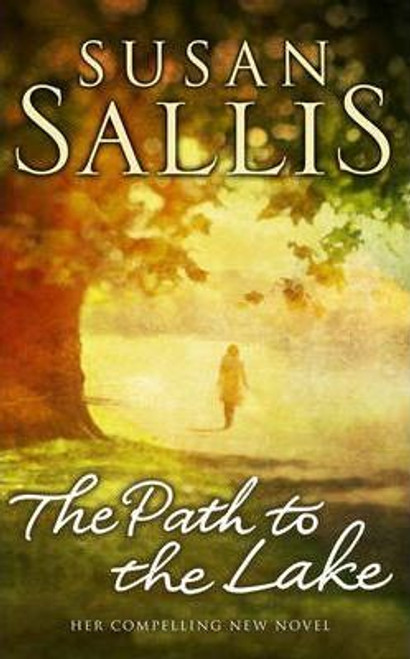 Sallis, Susan / The Path to the Lake (Hardback)