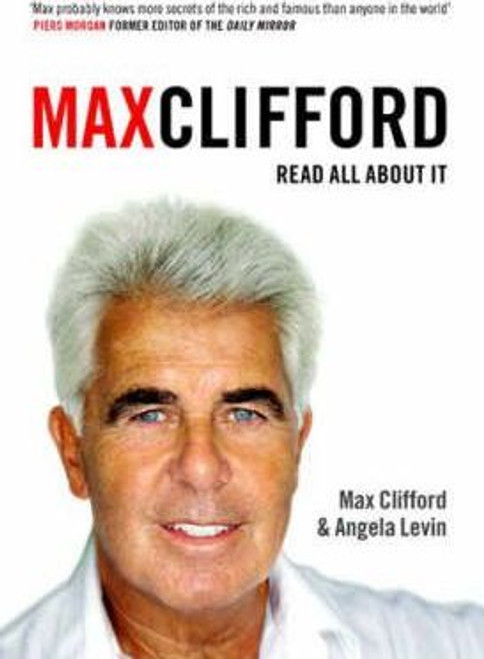 Clifford, Max / Max Clifford : Read All About it (Hardback)