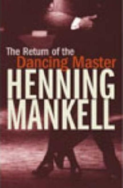 Mankell, Henning / The Return of the Dancing Master (Hardback)