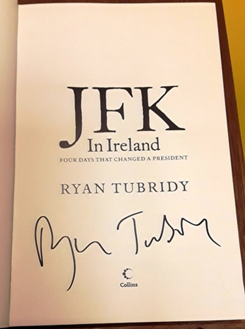 Ryan Tubridy / JFK in Ireland (Signed by the Author) (Large Hardback)