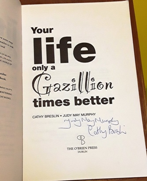 Cathy Breslin and Judy May Murphy / Your Life Only a Gazillion Times Better (Signed by the Author) (Large Paperback)