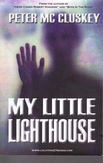 Peter Mc Cluskey / My Little Lighthouse (Signed by the Author) (Large Paperback)