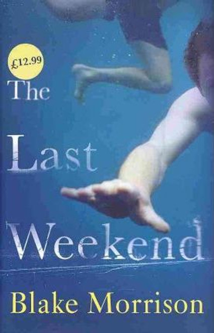 Morrison, Blake / The Last Weekend (Hardback)