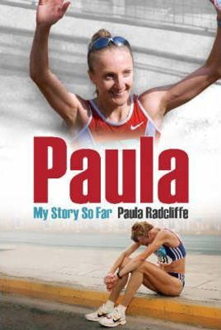 Radcliffe, Paula / Paula : My Story So Far (Hardback)