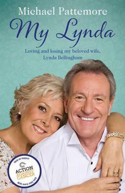 Pattemore, Michael / My Lynda : Loving and losing my beloved wife Lynda Bellingham (Hardback)