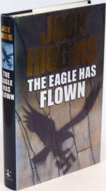 Higgins, Jack / The Eagle Has Flown (Hardback)