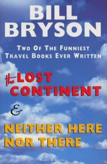 Bryson, Bill / Lost Continent & Neither Here Nor There Omnibus (Hardback)