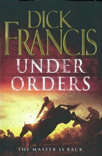 Francis, Dick / Under Orders (Hardback)