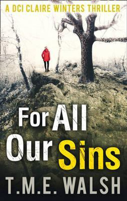 Walsh, T. M. E. / For All Our Sins