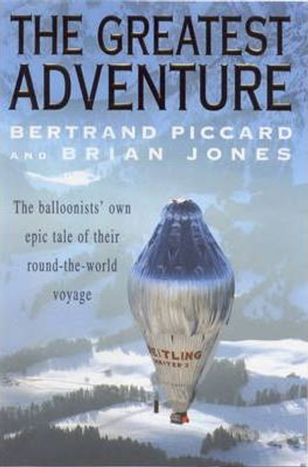 Piccard, Bertrand / The Greatest Adventure (Large Hardback)