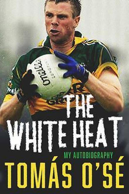 O Se, Tomas / The White Heat : My Autobiography (Hardback)
