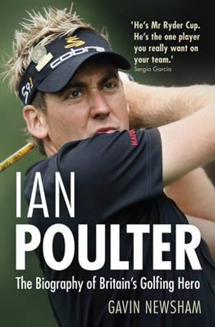Poulter, Ian / Ian Poulter : The Biography of Britain's Golfing Hero (Large Hardback)