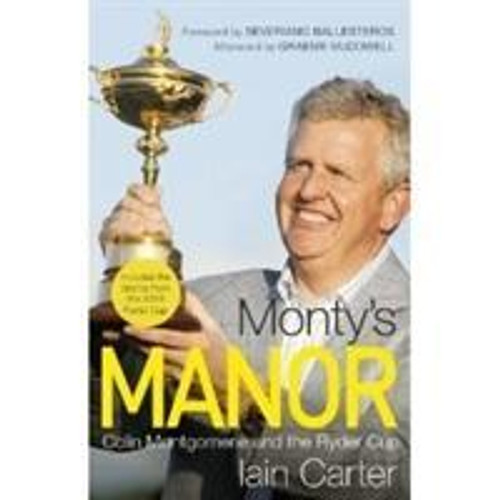Carter, Iain / Monty's Manor : Colin Montgomerie and the Ryder Cup (Hardback)