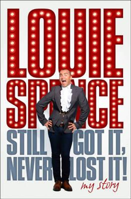 Spence, Louie / Still Got It Never Lost It! : My Story (Large Hardback)