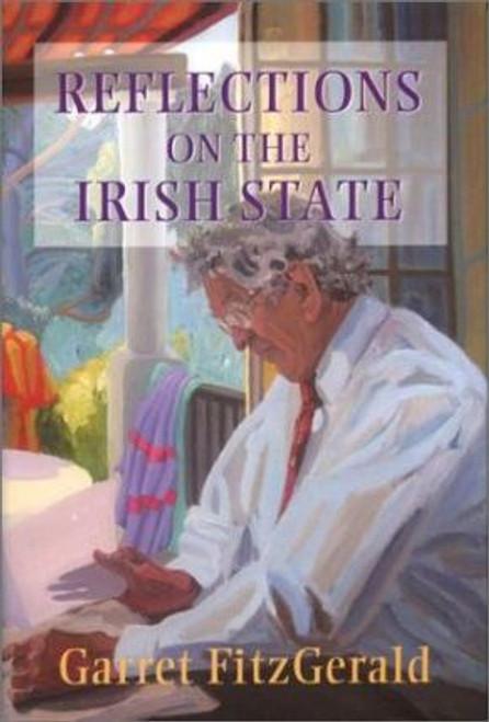 Fitzgerald, Garret / Reflections on the Irish State (Hardback)