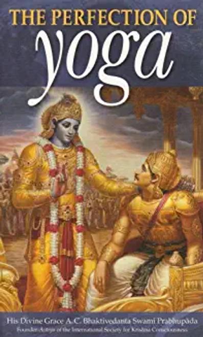 Prabhupada, Swami Bhaktivedanta / The Perfection of Yoga