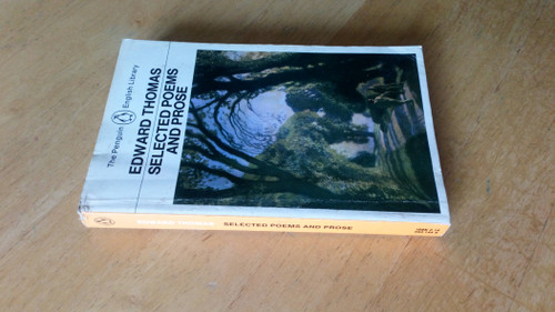 Thomas, Edward - Selected Poems and Prose - Penguin English Library - 1981