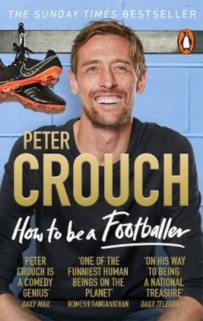Crouch, Peter / How to Be a Footballer