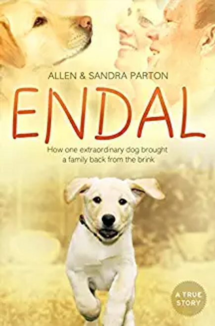 Parton, Allen / Endal: How One Extraordinary Dog Brought a Family Back From the Brink