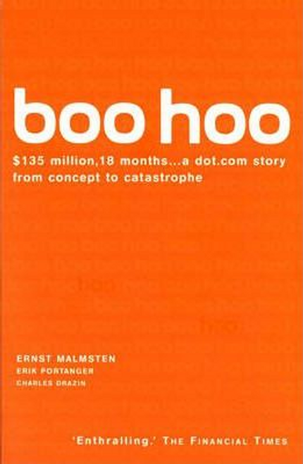 Malmsten, Ernst / Boo Hoo : A Dot.Com Story from Concept to Catastrophe