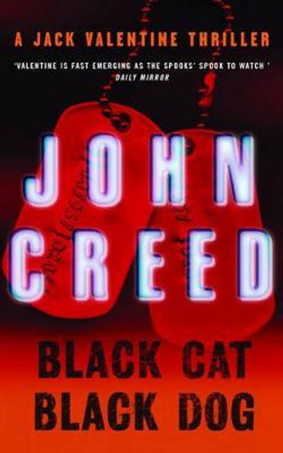 Creed, John / Black Cat, Black Dog : A Jack Valentine Thriller