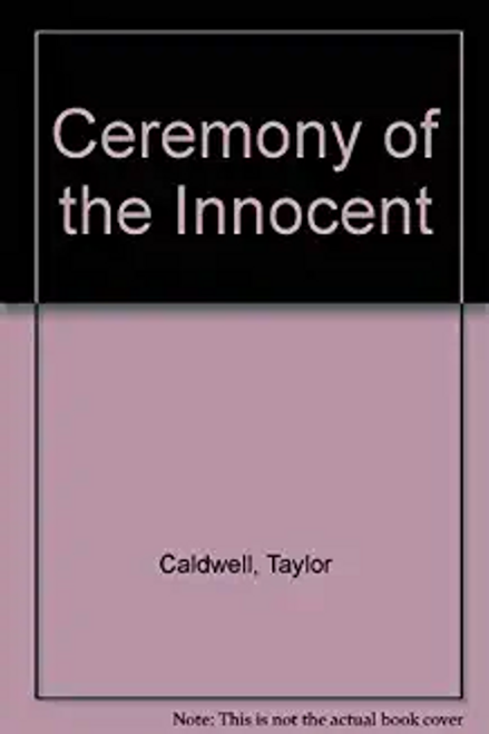 Caldwell, Taylor / Ceremony of the Innocent