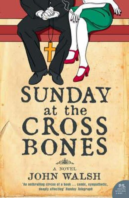 Walsh, John / Sunday at the Cross Bones