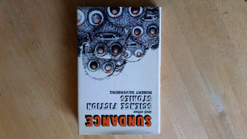 Silverberg, Robert - Sundance and other Science Fiction stories - HB UK 1st edition  -1975