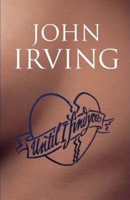 Irving, John - Until I Find You - HB UK 1st Edition