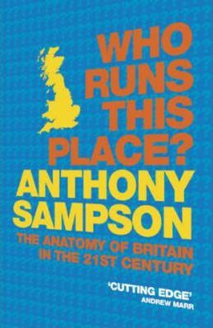 Sampson, Anthony / Who Runs This Place?