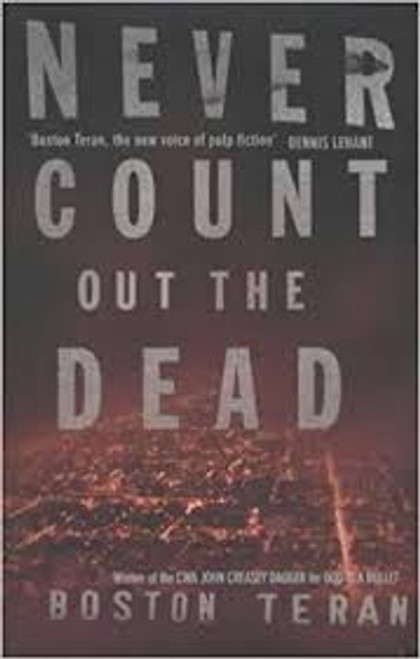 Teran, Boston - Never Count out the Dead - HB - Crime