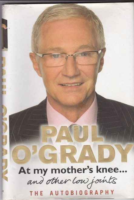 O'Grady, Paul / At My Mother's Knee... and other joints