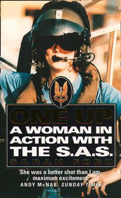 Ford, Sarah / One Up : A Woman in Action with the SAS