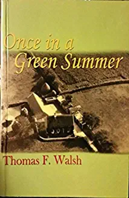 Walsh, Thomas F. / Once in a Green Summer