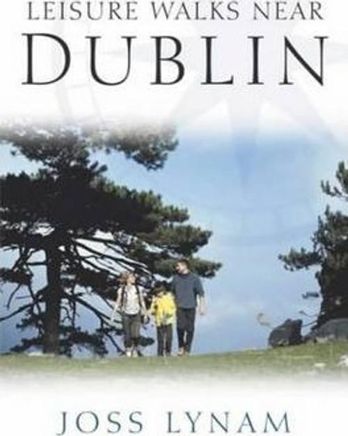 Lynam, Joss / Leisure Walks Near Dublin