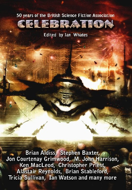 Whates, Ian ( Editor) - Celebration : 50 Years of the British Science Fiction Association - Anthology - 2008