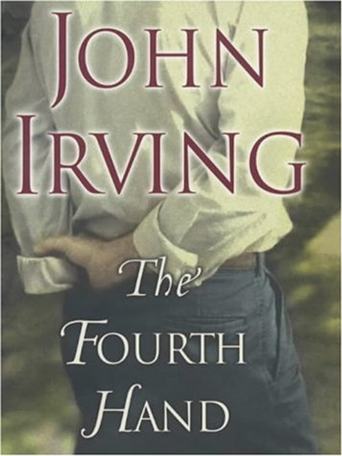 Irving, John - The Fourth Hand - HB 1st Edition UK  2001