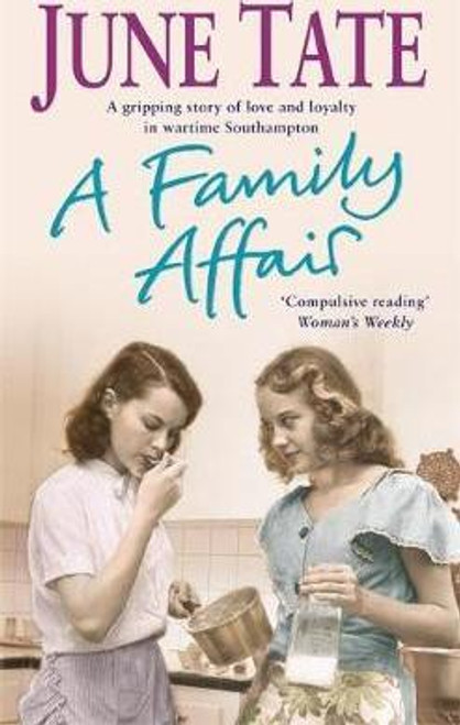 Tate, June / A Family Affair : A gripping saga of love and loyalty in war