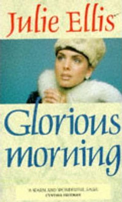 Ellis, Julie / Glorious Morning