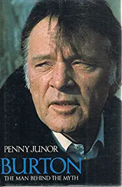 Junor, Penny / Burton: The man behind the myth