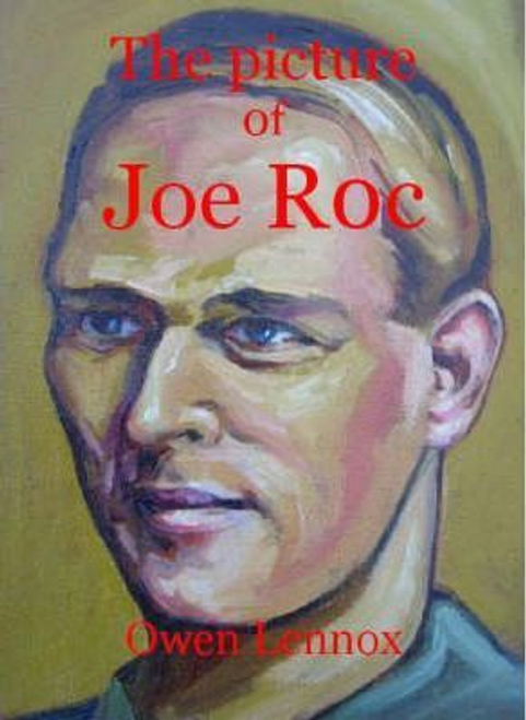 Lennox, Owen / The Picture of Joe Roc : A Portrait from a Different Time