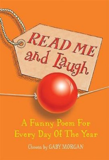 Morgan, Gaby / Read Me and Laugh : A funny poem for every day of the year chosen by