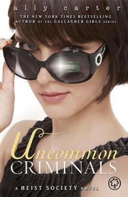 Carter, Ally / Heist Society: Uncommon Criminals : Book 2