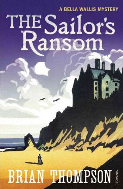 Thompson, Brian / The Sailor's Ransom : A Bella Wallis Mystery