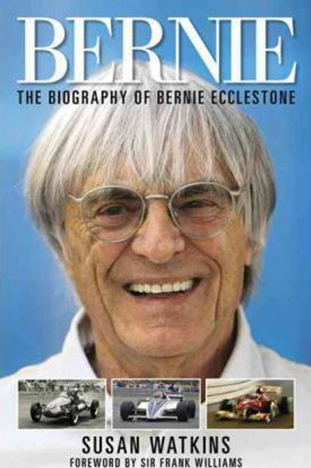 Watkins, Susan / Bernie : The Biography of Bernie Ecclestone
