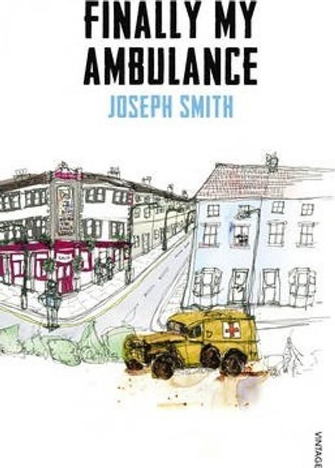 Smith, Joseph / Finally My Ambulance