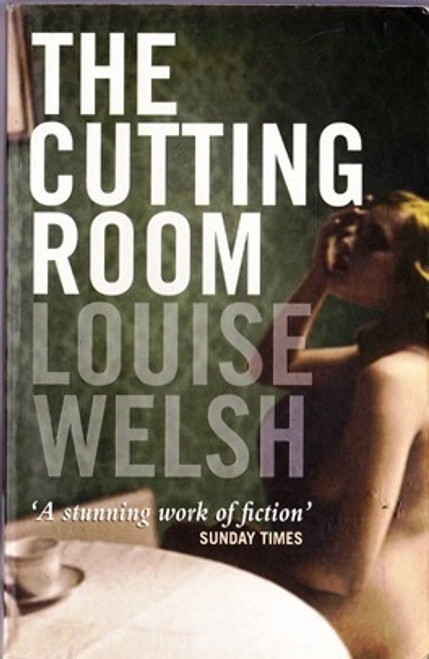 Welsh, Louise / The Cutting Room