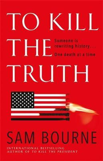 Bourne, Sam / To Kill the Truth