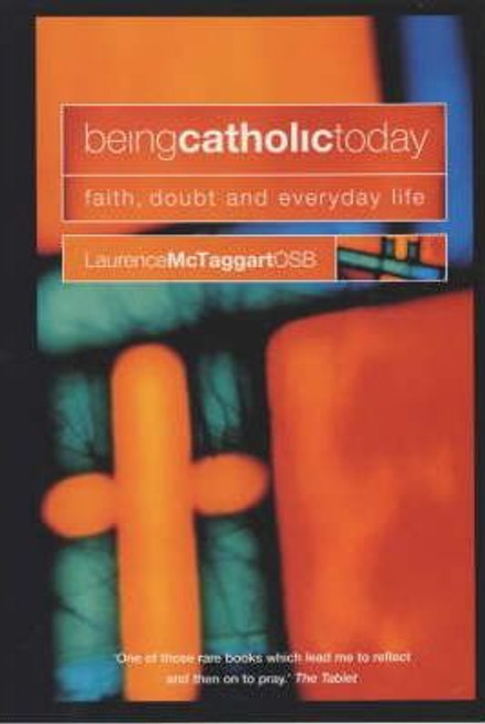 McTaggart, Laurence / Being Catholic Today